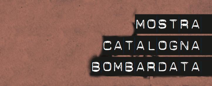Mostra Catalogna Bombardata